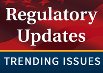 Trending Regulatory Issues